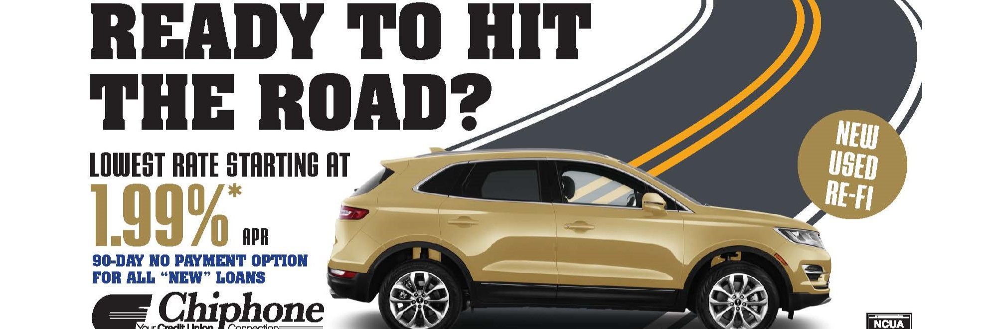 HIT THE ROAD WITH A GREAT RATE ON YOUR NEXT AUTO LOAN!
